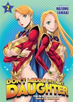 Don't Meddle With My Daughter Volume 2 (Manga) US