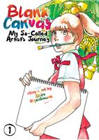 Blank Canvas: My So-Called Artist's Journey (Kakukaku Shikajika) Volume 1 (Manga) US