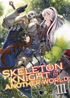 Skeleton Knight in Another World (Light Novel) Volume 3 (Manga) US