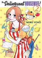 The Delinquent Housewife!, 2 (Manga) US