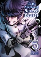 To the Abandoned Sacred Beasts Volume 5 (Manga) US