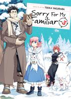 Sorry For My Familiar Volume 3 (Manga) US