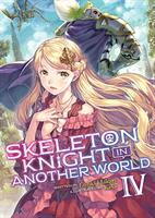 Skeleton Knight in Another World (Light Novel) Volume 4 (Manga) US