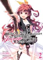Didn't I Say to Make My Abilities Average in the Next Life?! (Light Novel) Volume 2 (Manga) US