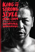 King of Strong Style: 1980-2014 (Manga) US