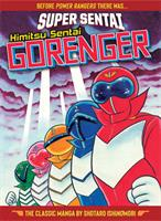 SUPER SENTAI: Himitsu Sentai Gorenger - The Classic Manga Collection (Manga) US